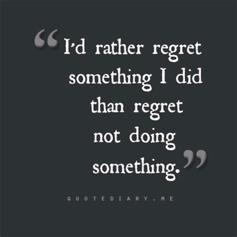 Quotes About Regret Not Taking Chances