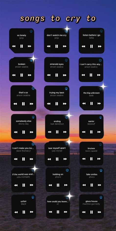 songs  cry  playlist ideen traurige musik lieder liste