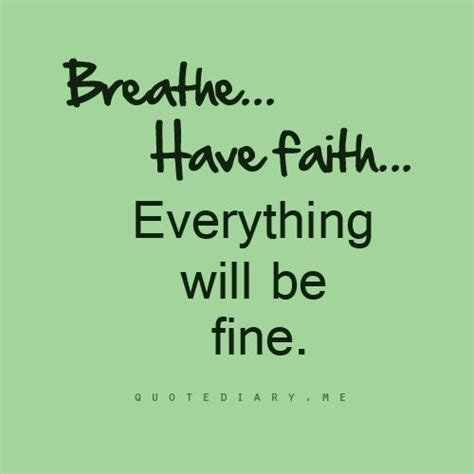 Everything Will Be Fine Quotes Pinterest