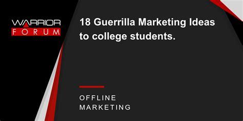 guerrilla marketing ideas  college students