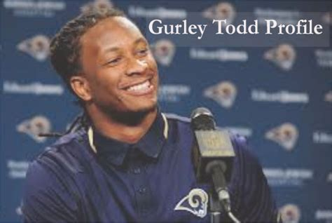todd gurley nfl player wife salary height age
