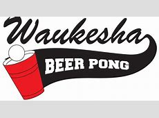 Waukesha Beer Pong Making an Impact in your World!