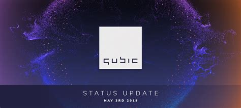 Qubic Status Update May 3rd 2019