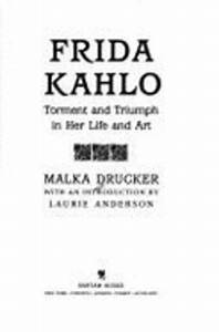 Frida Kahlo  Torment And Triumph By Malka Drucker  Used