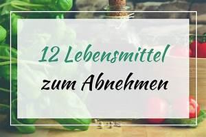 Detox Smoothie Rezepte Zum Abnehmen : 12 lebensmittel zum abnehmen gesunde gewichtsabnahme ~ Frokenaadalensverden.com Haus und Dekorationen