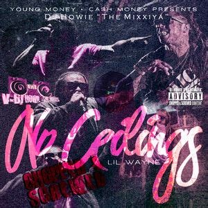No Ceilings Track List by Lil Wayne No Ceilings Chopped Screwed Disc 2