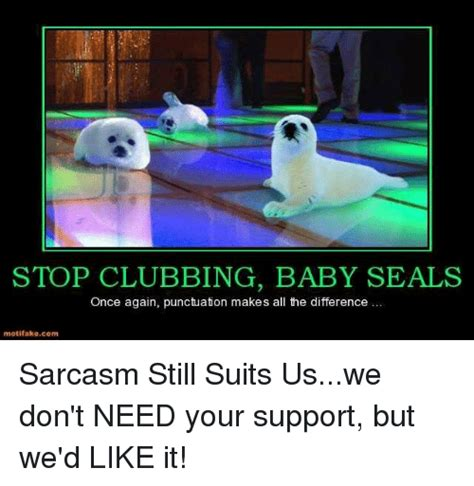 Baby Seal Meme - 25 best memes about clubbing baby seals clubbing baby seals memes