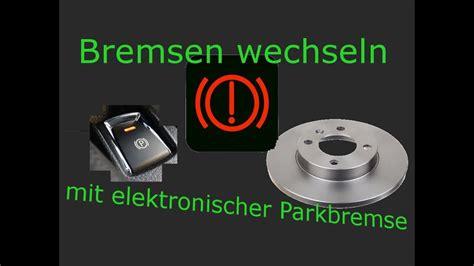 elektrische handbremse zurückstellen elektrische handbremse zur 252 ckstellen opel moto