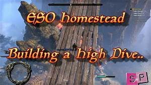 ESO Homestead: Building a Highdive - YouTube