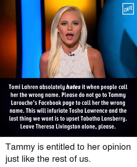 Tomi Lahren Memes - cafe tomi lahren absolutely hates it when people call her the wrong name please do not go to