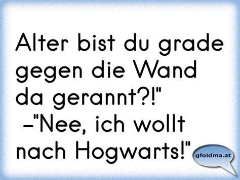 """Alter Bist Du Grade Gegen Die Wand Da Gerannt?!"""" -""""Nee"""