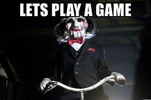 The gallery for --> Lets Play A Game Meme