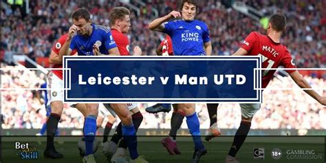 Leicester v Manchester UTD Predictions, Betting Tips ...