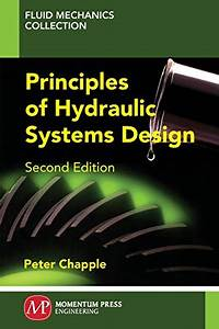 9781606504529  Principles Of Hydraulic Systems Design