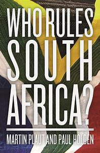 Book Review: Who Rules South Africa? by Martin Plaut and ...