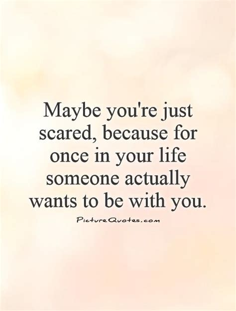 quotes about being scared to love someone quotesgram