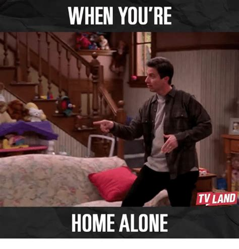 Home Memes 25 Best Memes About When Youre Home Alone When Youre
