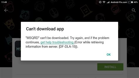 quot error retrieving information from server df dla 15 quot while downloading apps in play