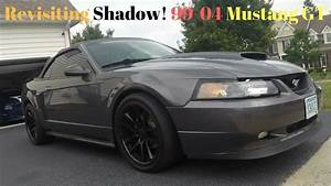 The Revisit For Shadow  99-04 Mustang Gt