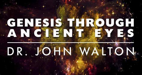 Reading Genesis 1 Through Ancient Eyes John Walton Video