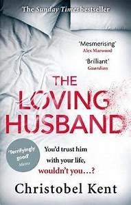 The Loving Husband by Christobel Kent Buy Books at LoveReading co uk