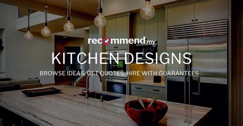 kitchen design quotes 30 kitchens from malaysian interior designers 1328