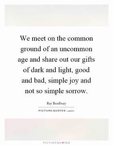We meet on the ... Age Share Quotes