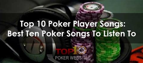 Best Ten Poker Songs To Listen To