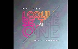 Avicii vs Nicky Romero - I Could Be The One (Nicktim ...