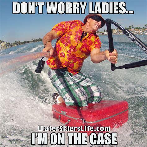 Water Meme - a water skier s life water skiing memes the best of 2013 slalom wakeboarding kneeboarding