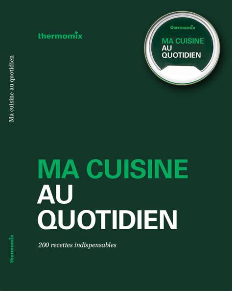 la cuisine au quotidien fr tm5 livre et clef recettes ma cuisine au