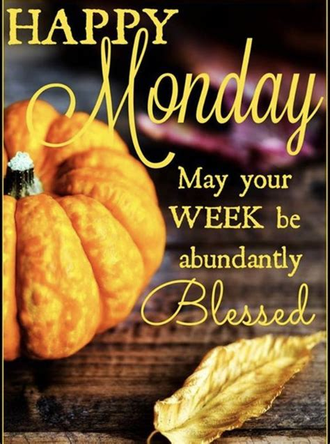 abundantly blessed happy monday pictures