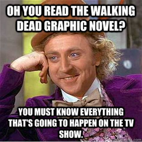 Oh You Read The Walking Dead Graphic Novel? You Must Know
