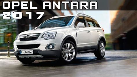 opel antara 2017 opel antara review rendered price specs release date