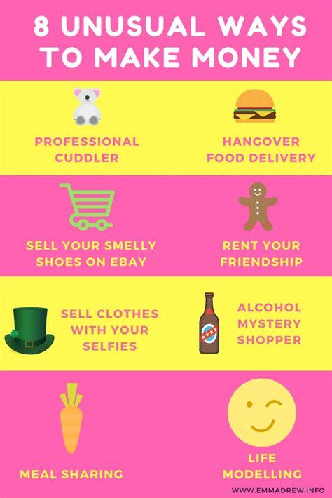 8 Unusual Ways To Make Money Emmadrewinfo