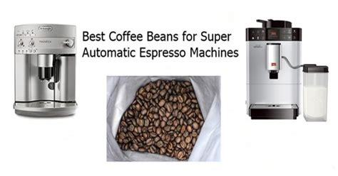For example, if you like subtle flavor, you might want to choose a lighter roast. Best Coffee Beans for Super-Automatic Espresso Machines