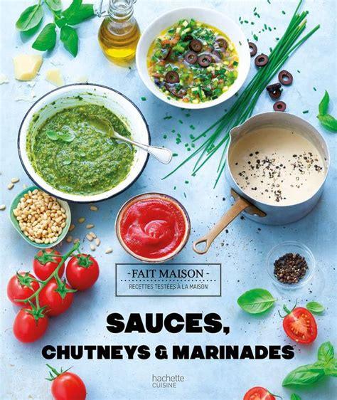 librairie cuisine livre sauces chutneys et marinades fait maison