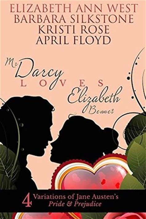 darcy loves elizabeth bennet  variations  jane
