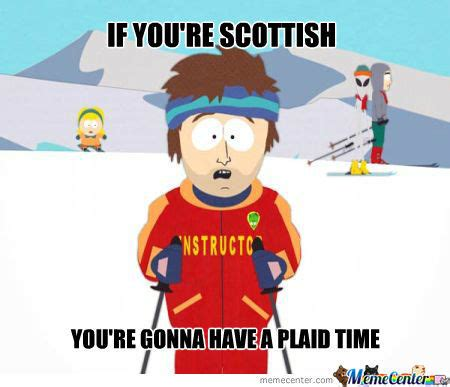 Funny Scottish Memes - if you re scottish by recyclebin meme center
