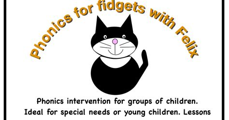 Phonics For Fidgets With Felix Phonics Lesson 4