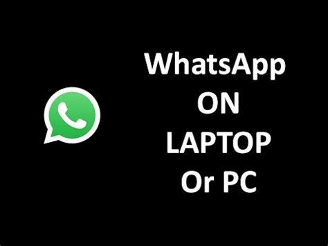 how to install setup whatsapp on pc laptop windows 7 8 xp vista mac