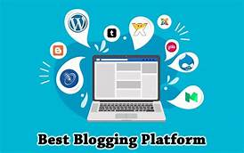 The Right Blogging Platform For Your Needs
