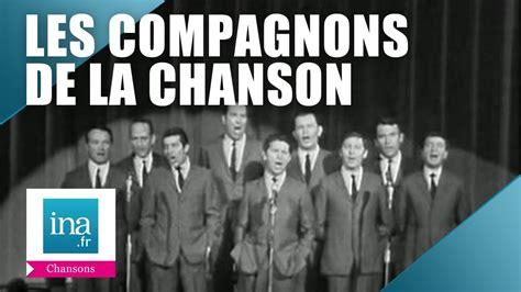 les compagnons de saison les compagnons de la chanson quot les gal 233 riens quot live officiel archive ina