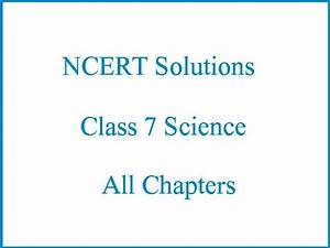 Ncert Solutions For Cbse 7th Science  All Chapters