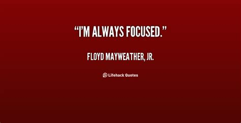floyd mayweather jr quotes quotesgram