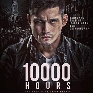 10,000 Hours – MMFF 2013 Movie Poster and Trailer ...