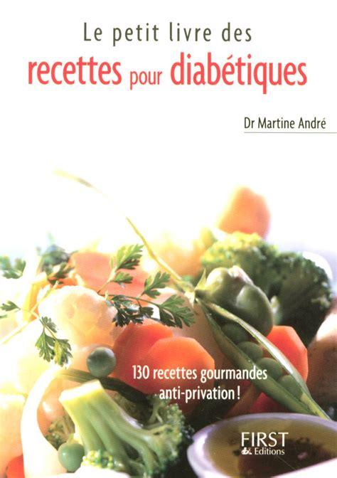 cuisine pour diabetiques et cholesterol le petit livre de recettes pour diabétiques martine