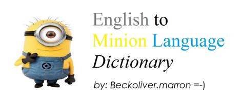 user blogbeckolivermarronofficial english  minion language dictionary despicable  wiki