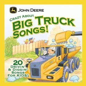 """Here's the answers and some more of our favorites! LAPC: John Deere Crazy About Big Truck Songs! New CD """"2010"""""""
