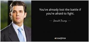 Donald Trump, Jr. quote: You've already lost the battle if ...